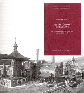 Strom für das Neckarland. Die Geschichte der Neckarwerke von 1900 bis 1945.